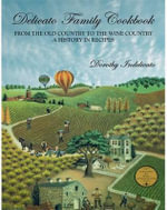 Delicato Family Cookbook : From the Old Country to the Wine Country: A History in Recipes - Dorothy Indelicato