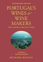 Portugal's Wines & Wine Makers : Port Madeira & Regional Wines - Richard Mayson