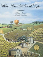 Wine, Food & the Good Life : Recipes Celebrating 85 Years of Family Winemaking - Dorothy Indelicato