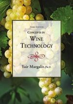 Concepts in Wine Technology : Small Winery Operations - Yair Margalit