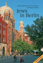 Jews in Berlin : An Adult Journey Through the Daily Prayer Service - Andreas Nachama