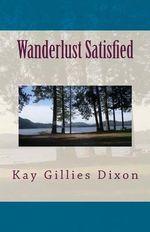 Wanderlust Satisfied - Kay Gillies Dixon