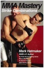 MMA Mastery : Strike Combinations - Mark Hatmaker