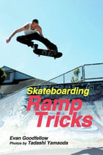 Skateboarding : Ramp Tricks - Evan Goodfellow