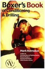 Boxer's Book of Conditioning & Drilling - Mark Hatmaker
