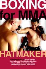 Boxing for Mma - Mark Hatmaker
