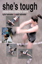 She's Tough : Extreme Fitness Training for Women - Kylie Hatmaker
