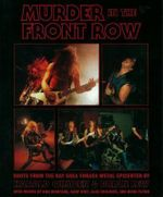 Murder in the Front Row : Bay Area Bangers and the Birth of Thrash Metal - Brian Lew