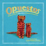Opuestos : Mexican Folk Art Opposites in English and Spanish - Cynthia Weill