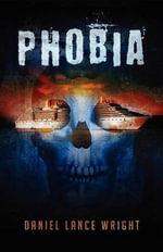 Phobia - Daniel Lance Wright