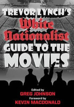 Trevor Lynch's White Nationalist Guide to the Movies - Trevor Lynch