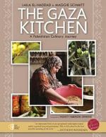 The Gaza Kitchen : A Palestinian Culinary Journey - Laila El-Haddad
