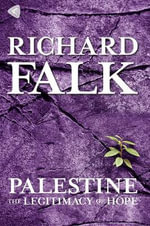 Palestine : The Legitimacy of Hope - Richard a Falk