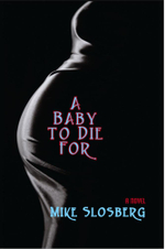 A Baby to Die for - Mike Slosberg