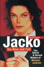 Jacko, His Rise and Fall : The Social and Sexual History of Michael Jackson - Darwin Porter
