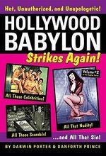 Hollywood Babylon Strikes Again: Volume 2 : More Exhibitions! More Sex! More Sin! More Scandals Unfit to Print - Darwin Porter