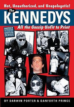The Kennedys : All the Gossip Unfit to Print - Darwin Porter