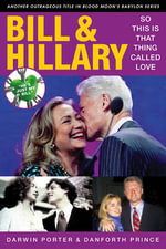 Bill & Hillary : So This Is That Thing Called Love - Darwin Porter
