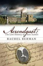 Aerendgast : The Lost History of Jane Austen - Rachel Berman