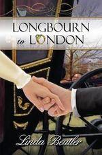 Longbourn to London - Linda Beutler