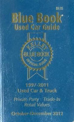 Kelley Blue Book Used Car Guide : 1997-2011 Models - Kelly Blue Book