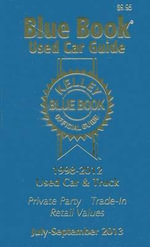 Kelley Blue Book Used Car Guide, July - Sept 2013 : Essental Data and Guidance for Owners, Restorers a... - Kelley Blue Book