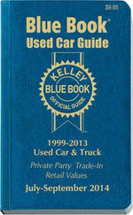 Kelley Blue Book Used Car Guide : 1999-2013 Models - Kelley Blue Book