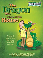 The Dragon Who Lives at Our House - Elaine Palmore