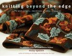 Knitting Beyond the Edge : Cuffs and Collars - Necklines - Hems - Closures - the Essential Collection of Decorative Finishes - Nicky Epstein