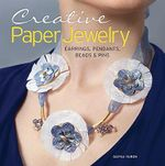 Creative Paper Jewelry : Earrings, Pendants, Beads & Pins - Dafna Yarom