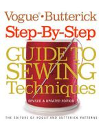 Vogue Butterick Step-by-step Guide to Sewing Techniques : Revised & Updated Edition - Editors of Vogue