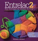 Entrelac 2 : New Techniques for Interlace Knitting - Rosemary Drysdale