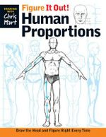 Figure It Out! : Human Proportions : Draw the head and figure right every time - Chris Hart