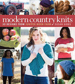 Modern Country Knits : 30 Designs from Jupiter Moon Farm - Susan Gibbs