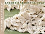 Crocheting on the Edge : Ribs & Bobbles, Ruffles, Flora, Fringes, Points & Scallops - Nicky Epstein