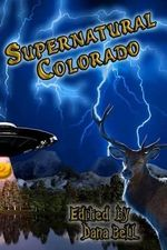 Supernatural Colorado - Various Authors