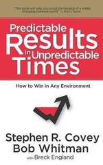 Predictable Results in Unpredictable Times - Dr Stephen R Covey