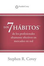 LOS 7 HABITOS® : de los profesionales altamente efectivos en mercadeo en red? - Stephen Covey