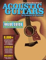 Blue Book of Acoustic Guitars - Zachary R Fjestad