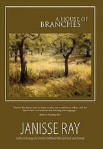 A House of Branches - Janisse Ray