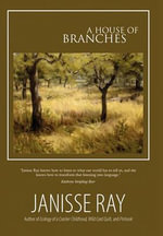 A House of Branches : A River and Its Keeper - Janisse Ray