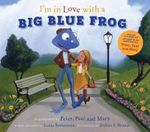 I'm in Love with a Big Blue Frog - Peter Yarrow