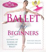Prima Princessa Ballet for Beginners : Featuring the School of American Ballet - Mary Kate Mellow