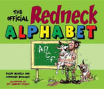The Official Redneck Alphabet - Ralph Masiello