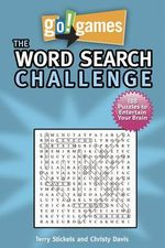 The Word Search Challenge : Go! Games - Terry H. Stickels