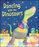 Dancing with the Dinosaurs - Jane Clarke