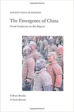 The Emergence of China : From Confucius to the Empire - E. Bruce Brooks