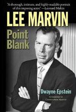 Lee Marvin : Point Blank - Dwayne Epstein