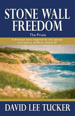 Stone Wall Freedom : The Pirate - David Lee Tucker