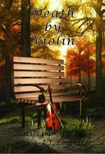 Death by Violin : Revealing the Nature of Equine Needs, Wishes, and ... - J T Ledbetter